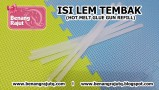 5 PC ISI LEM TEMBAK (HOT MELT GLUE GUN REFILL) - (DIJUAL /5 PC)